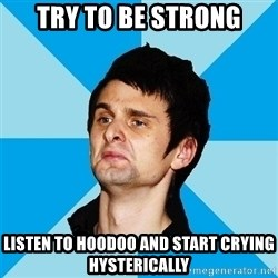 Irrational Muse Fans - TRY TO BE STRONG LISTEN TO HOODOO AND START CRYING HYSTERICALLY