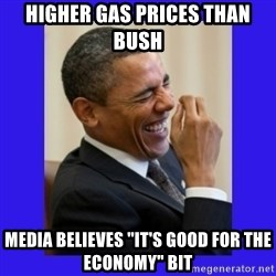 "Obama Laugh  - Higher gas prices than bush Media believes ""it's good for the economy"" bit"