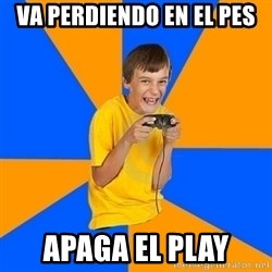 Annoying Gamer Kid - Va perdiendo en el pes apaga el play