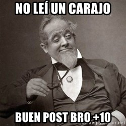 1889 [10] guy - No leí un carajo buen post bro +10