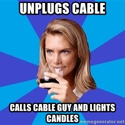 Middle Class Milf - unplugs cable calls cable guy and lights candles