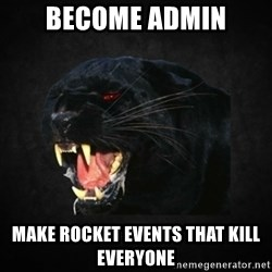 Roleplay Panther - become admin make rocket events that kill everyone