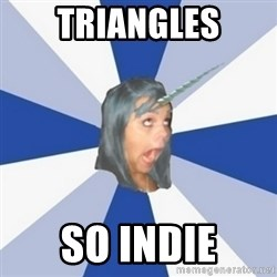 Annoying Tumblr Girl  - triangles so indie