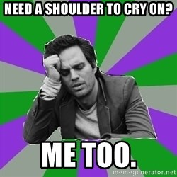 Forever Alone Bruce - Need a shoulder to cry on? Me too.