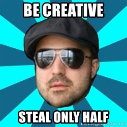 Internet Guru Istok - be creative steal only half