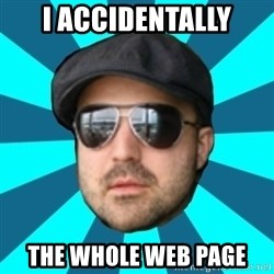 Internet Guru Istok - I ACCIDENTALLY THE WHOLE WEB PAGE