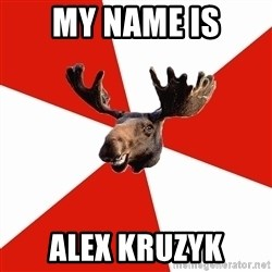 Stereotypical Canadian Moose - My name is Alex Kruzyk