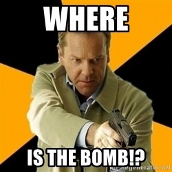 jack bauer new - WHERE IS THE BOMB!?