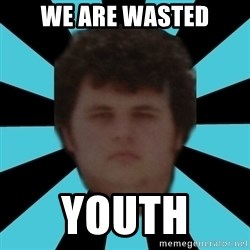 dudemac - WE ARE WASTED YOUTH