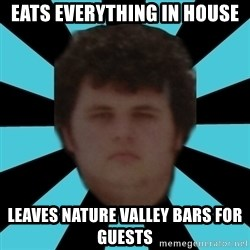 dudemac - eats everything in house leaves nature valley bars for guests