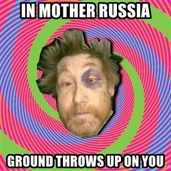 Russian Boozer - in mother russia ground throws up on you
