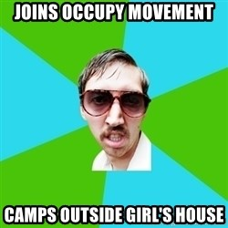 Creeper Carl - Joins occupy movement camps outside girl's house
