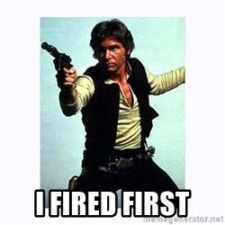 Han Solo - I Fired First