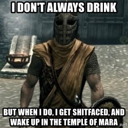 skyrim whiterun guard - I don't always drink but when I do, i get shitfaced, and wake up in the temple of mara