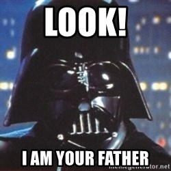 Darth Vader - look! i am your father