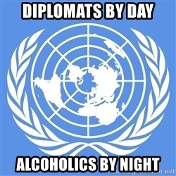 Typical Model UN - Diplomats By day Alcoholics by night