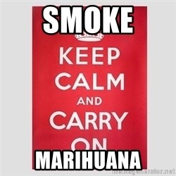 Keep Calm - SMOKE  MARIHUANA