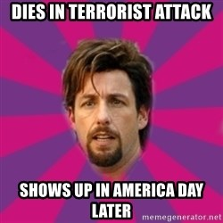 zohan - Dies in terrorist attack shows up in america day later
