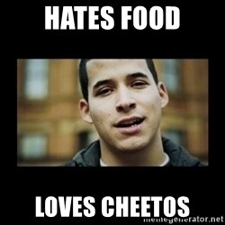 Love jesus, hate religion guy - HATES FOOD LOVES CHEETOS