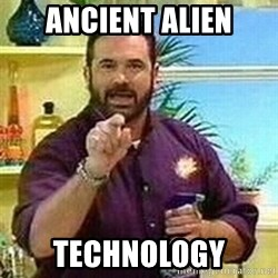 Badass Billy Mays - ancient alien technology