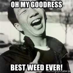 Troll Asian - oh my goodress best weed ever!