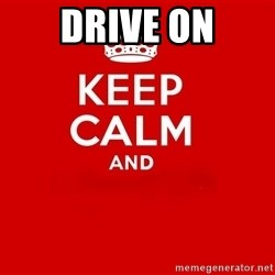 Keep Calm 2 - Drive On