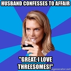 "Middle Class Milf - husband confesses to affair ""great, I love threesomes!"""