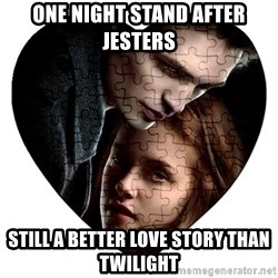 Annoying Twilight Fan  - One Night stand after jesters Still a better love story than twilight