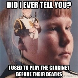 PTSD Clarinet Boy - did i ever tell you? i used to play the clarinet before their deaths