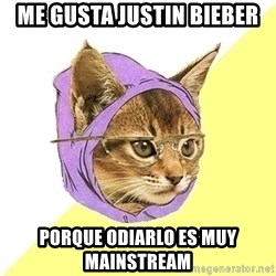 Hipster Kitty - me gusta justin bieber porque odiarlo es muy mainstream