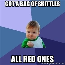 Success Kid - Got a bag of skittles all red ones