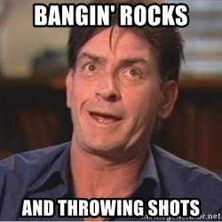 Sheen Derp - Bangin' Rocks And throwing shots