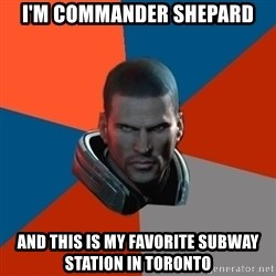 Shepard Says - I'm Commander Shepard And This is my Favorite SubWay STation in Toronto