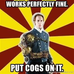 Steampunk Guy - works perfectly fine. put cogs on it.