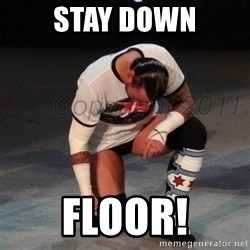 CM Punk  - Stay down Floor!