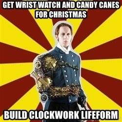 Steampunk Guy - get wrist watch and candy canes for christmas build clockwork lifeform
