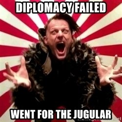 Advice Zoog - diplomacy failed went for the jugular