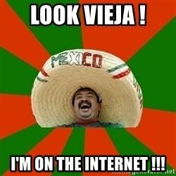 Successful Mexican - Look vieja ! I'm on the internet !!!
