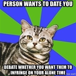 Introvert Cat - Person wants to date you Debate whether you want them to infringe on your alone time
