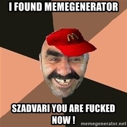 provincial man with mc cap - I found MEMEGENERATOR SZADVARI YOU ARE FUCKED NOW !