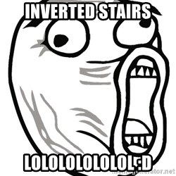 Lol Guy - Inverted Stairs LOLOLOLOLOLOL :D