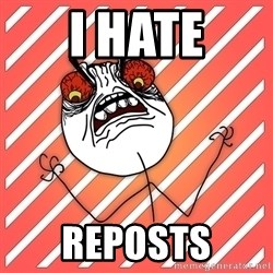 iHate - i hate reposts