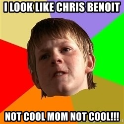 Angry School Boy - i look like chris benoit not cool mom not cool!!!