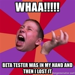Sasha Hater2 - Whaa!!!!! Beta tester was in my hand and then i lost it