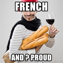 frenchy - french and ? proud