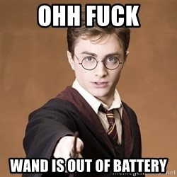 Advice Harry Potter - Ohh Fuck Wand is out of battery