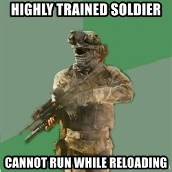 philosoraptor call of duty - Highly trained soldier Cannot run while reloading
