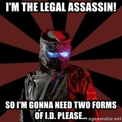 Seemingly Sinister Repo Man - I'm the legal assassin! So I'm gonna need two forms of I.D. please...