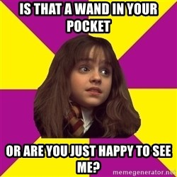 ?lever Hermione Granger - is that a wand in your pocket or are you just happy to see me?