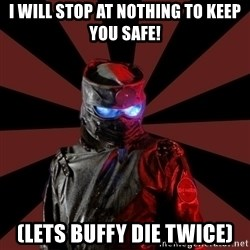 Seemingly Sinister Repo Man - i will stop at nothing to keep you safe! (lets buffy die twice)